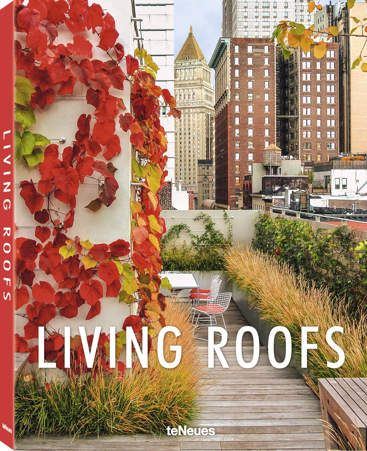 © Living Roofs, published by teNeues, www.teneues.com, Tribeca Penthouse Garden © Nikolas Koenig Photography, courtesy of HMWhite, Designer: HMWhite