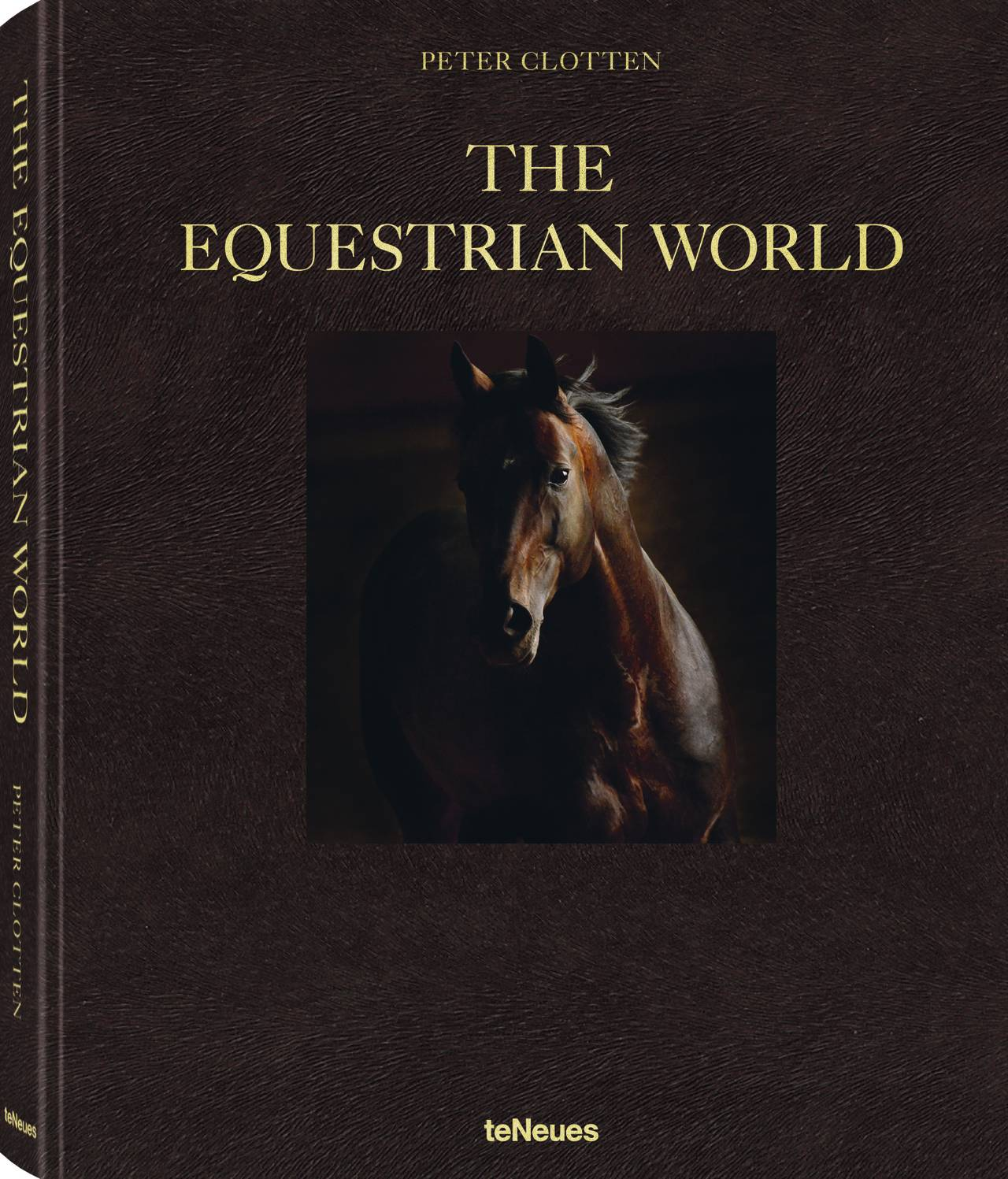 © THE EQUESTRIAN WORLD by Peter Clotten, published by teNeues, www.teneues.com, Photo © Tony Stromberg. All rights reserved.