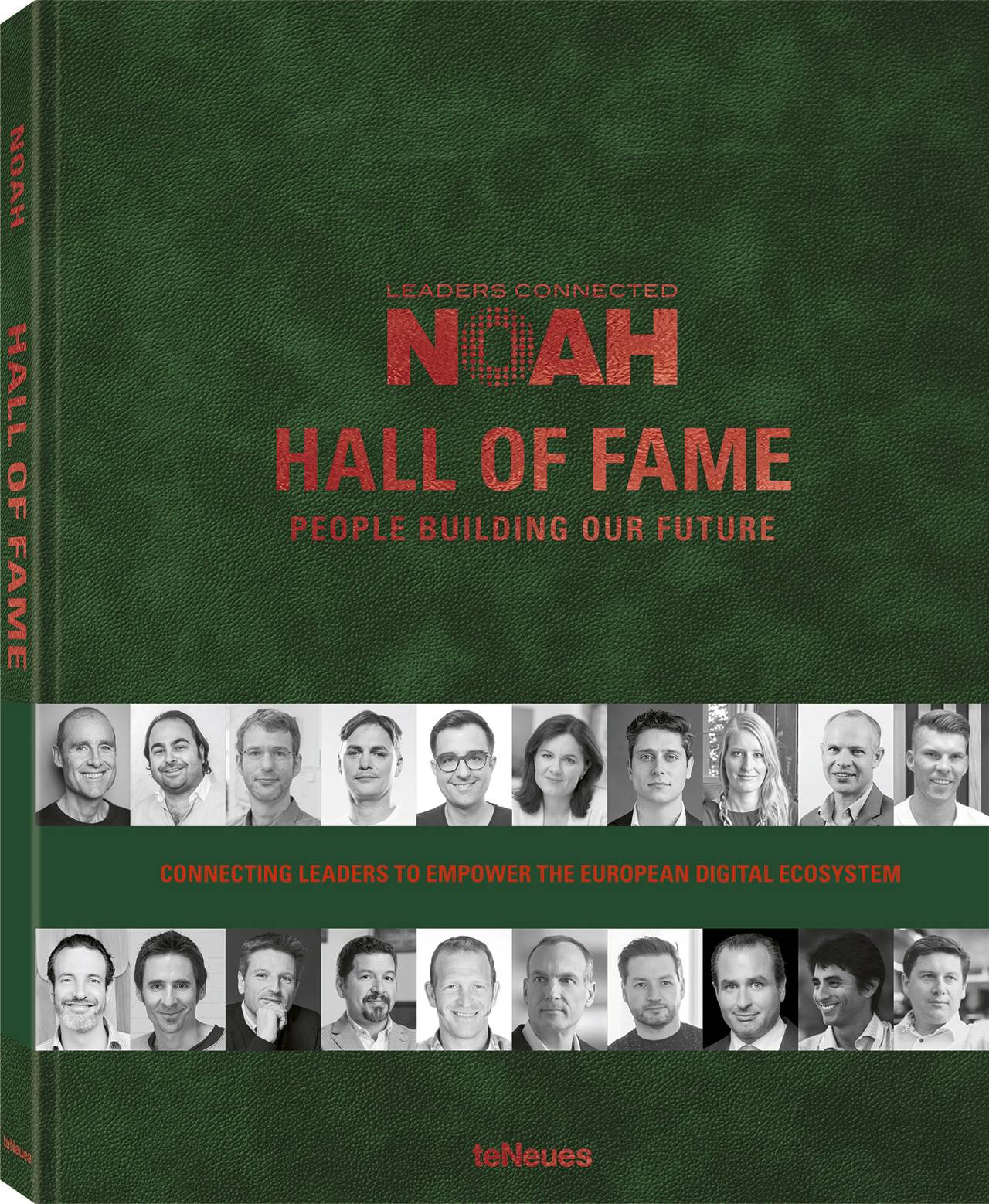 © NOAH - Hall of Fame - People Building our Future, published by teNeues, www.teneues.com, www.noah-conference.com