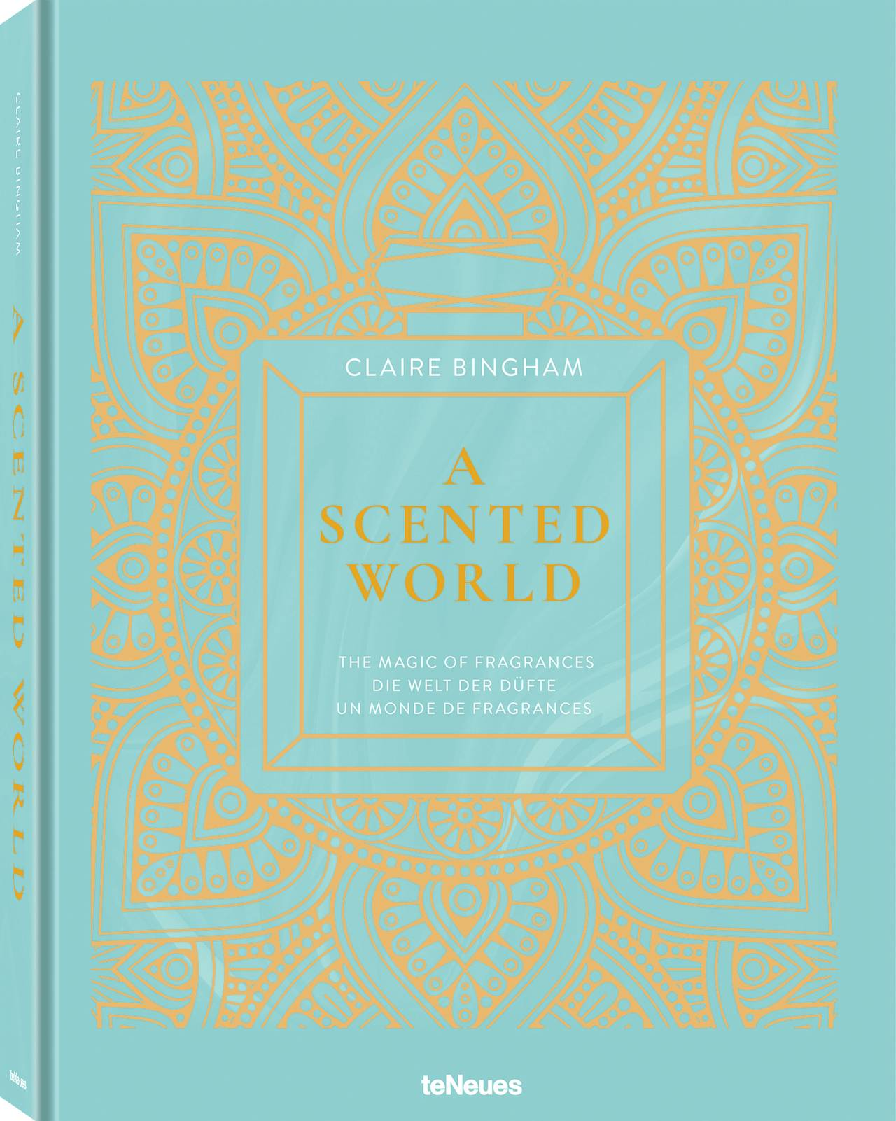 © A Scented World by Claire Bingham, published by teNeues, www.teneues.com