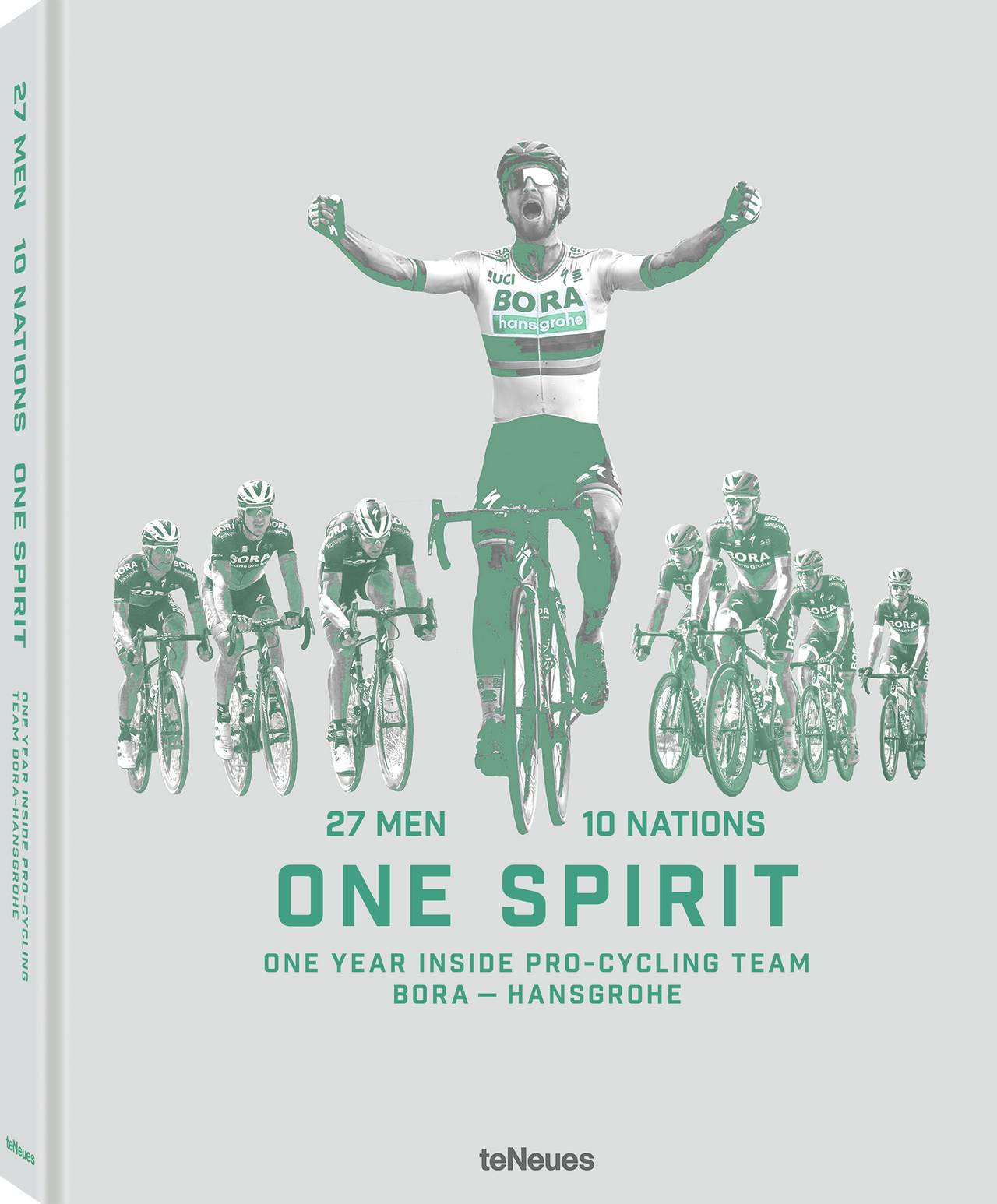 © 27 Men 10 Nations One Spirit - One Year Inside Pro-Cycling Team BORA - hansgrohe, published by teNeues, www.teneues.com