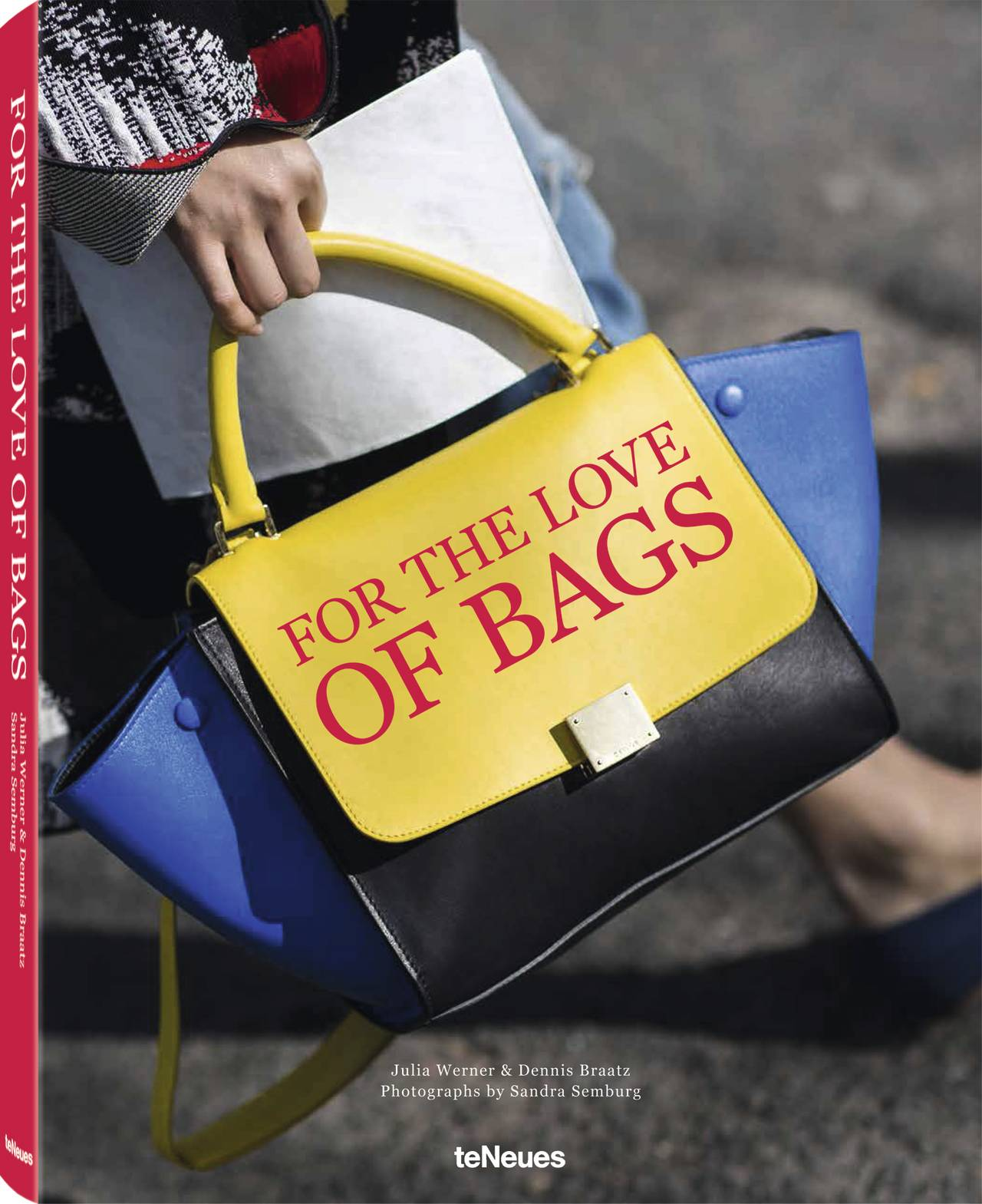 © For the Love of Bags, Julia Werner & Dennis Braatz, Photographs by Sandra Semburg, published by teNeues, www.teneues.com. Photo © 2015 Sandra Semburg. All rights reserved
