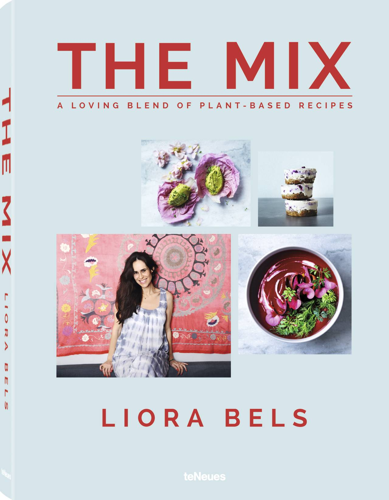 © The Mix - A loving blend of plant-based recipes by Liora Bels, published by teNeues, www.teneues.com, www.liorabels.com, Photos © 2016 Mirjam Knickriem. All rights reserved