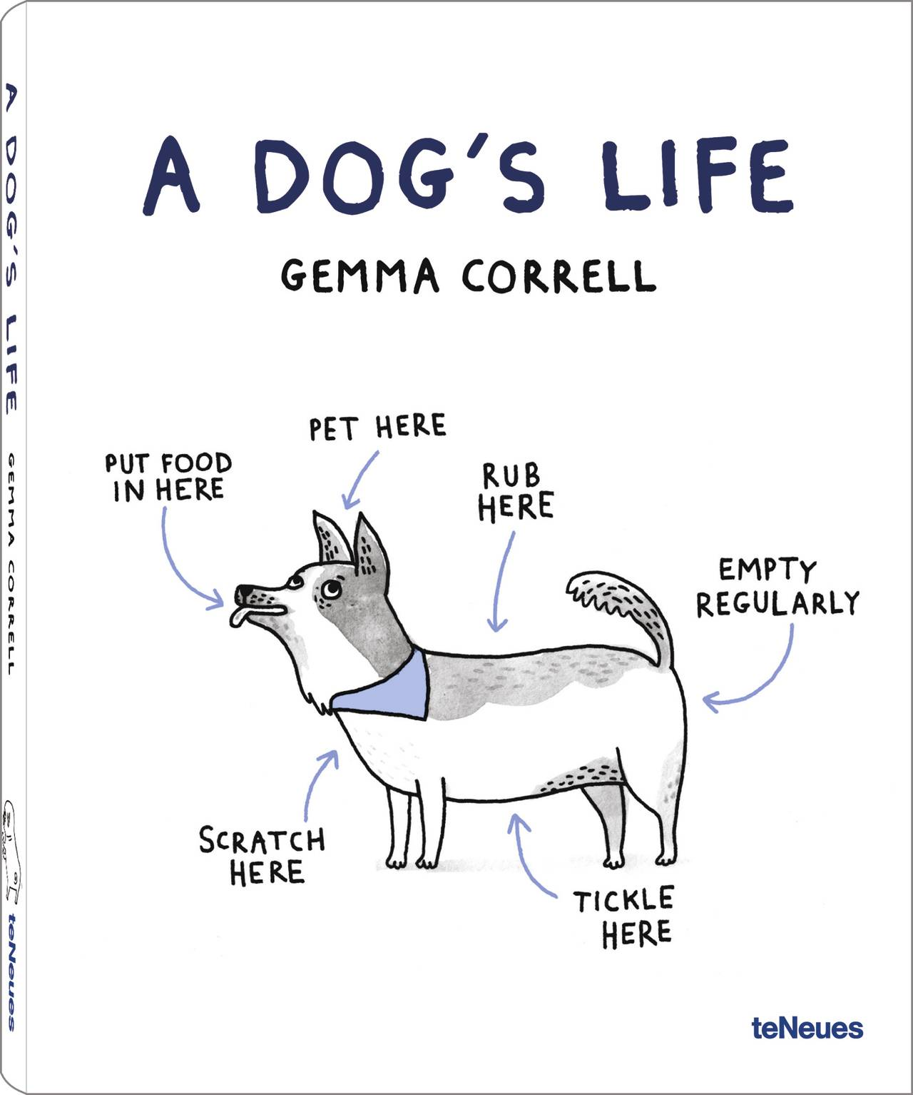 © A Dog's Life by Gemma Correll, published by teNeues, www.teneues.com. Photo © 2013 Gemma Correll