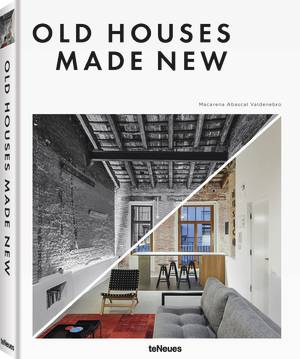 © Old Houses Made New - Macarena Abascal Valdenebro, published by teNeues, www.teneues.com, Photo © João Morgado / Roberto Di Donato Architecture