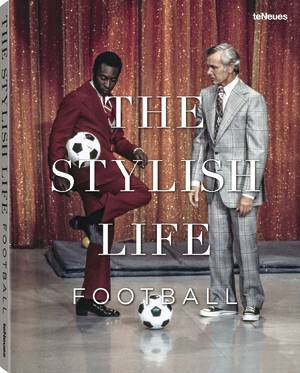 © The Stylish Life - Football, published by teNeues, € 39,90, www.teneues.com. Photo © picture alliance/AP Images