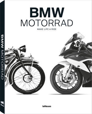© BMW Motorrad, Make Life a Ride, published by teNeues, www.teneues.com