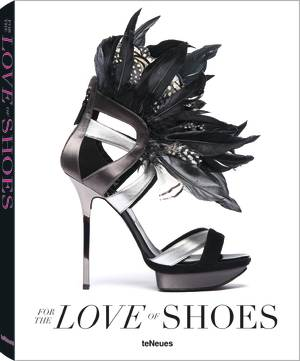 © For the Love of Shoes, New Edition, edited by Patrice Farameh, published by teNeues, www.teneues.com. © Diego Dolcini Photo © Gianluca Pasquini and Diego Dolcini