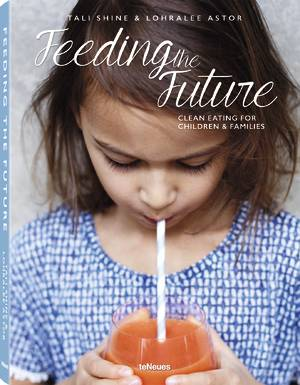 © Feeding the Future - Clean Eating for Children &  Families by Lohralee Astor & Tali Shine, published by teNeues, www.teneues.com. WHAT'S UP DOC JUICE, Photo © Patrycia Lukas