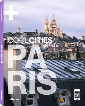 © COOL PARIS, published by teNeues,  www.teneues.com. Photo © by Matin Nicholas Kunz